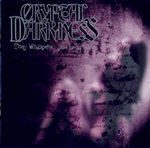 CRYPTAL DARKNESS - They Whispered You Had Risen CD